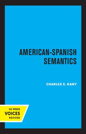 American-Spanish Semantics by Charles E. Kany