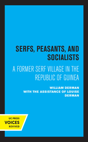 Serfs, Peasants, and Socialists by William Derman