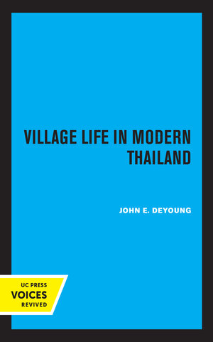 Village Life in Modern Thailand by John E. deYoung