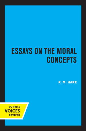 Essays on the Moral Concepts by R.M. Hare