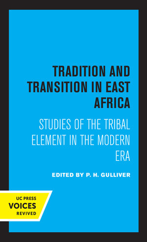 Tradition and Transition in East Africa by P. H. Gulliver