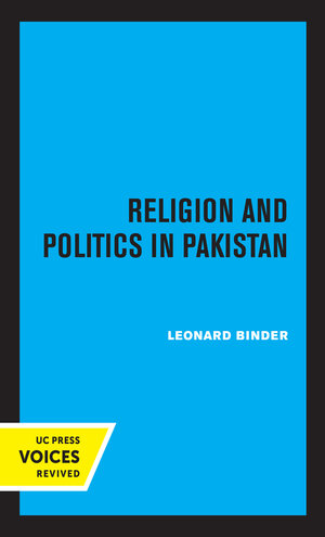 Religion and Politics in Pakistan by Leonard Binder