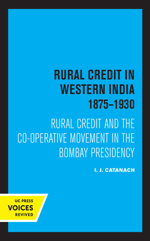 Rural Credit in Western India 1875–1930 by I. J. Catanach