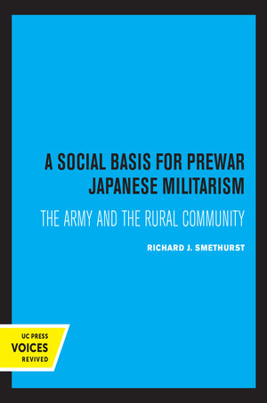 A Social Basis for Prewar Japanese Militarism by Richard J. Smethurst