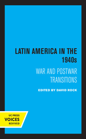 Latin America in the 1940s by David Rock