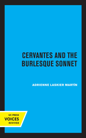 Cervantes and the Burlesque Sonnet by Adrienne Laskier Martin