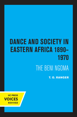 Dance and Society in Eastern Africa 1890–1970 by T. O. Ranger
