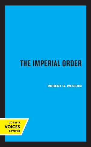 The Imperial Order by Robert G. Wesson