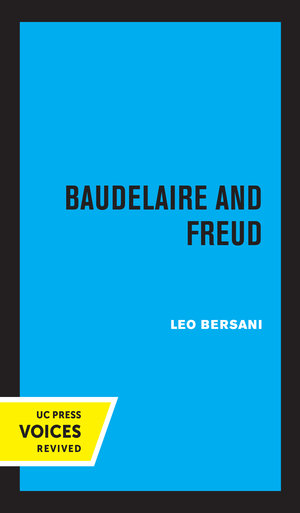 Baudelaire and Freud by Leo Bersani