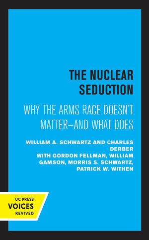 The Nuclear Seduction by William A. Schwartz, Charles Derber
