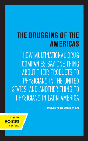 The Drugging of the Americas by Milton M. Silverman