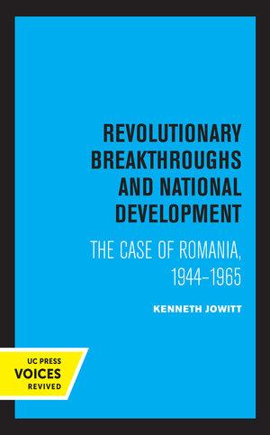 Revolutionary Breakthroughs and National Development by Ken Jowitt