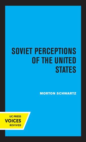 Soviet Perceptions of the United States by Morton Schwartz