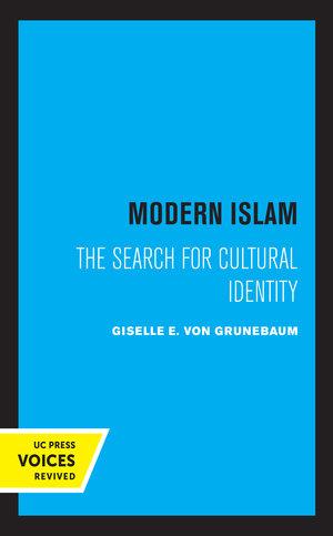 Modern Islam by G. E. Von Grunebaum