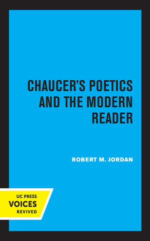 Chaucer's Poetics and the Modern Reader by Robert M. Jordan