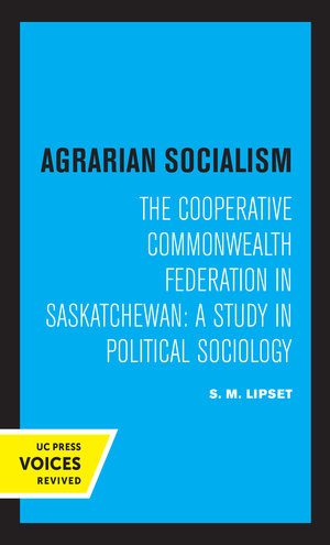 Agrarian Socialism by Seymour Martin Lipset