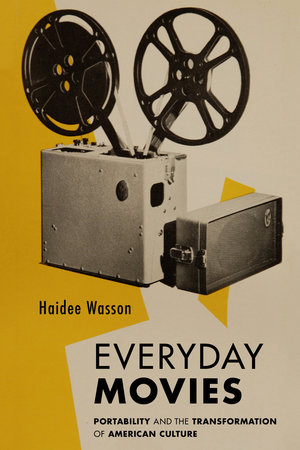 Everyday Movies by Haidee Wasson