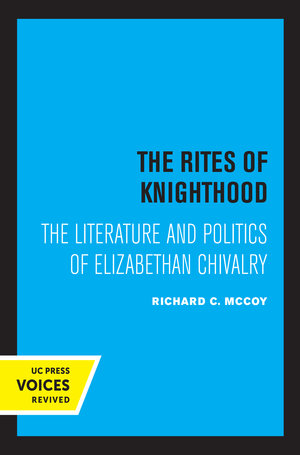 The Rites of Knighthood by Richard C. McCoy