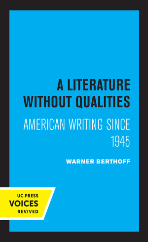 A Literature Without Qualities by Warner B. Berthoff