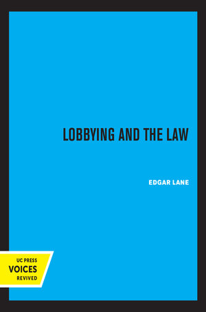 Lobbying and The Law by Edgar Lane