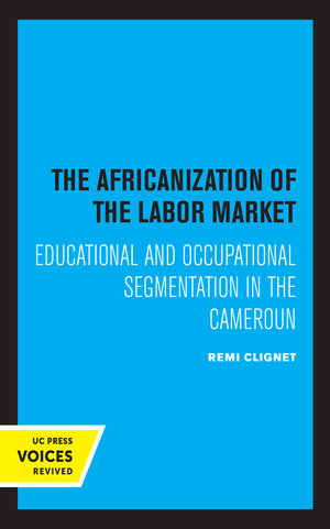 The Africanization of the Labor Market by Remi Clignet
