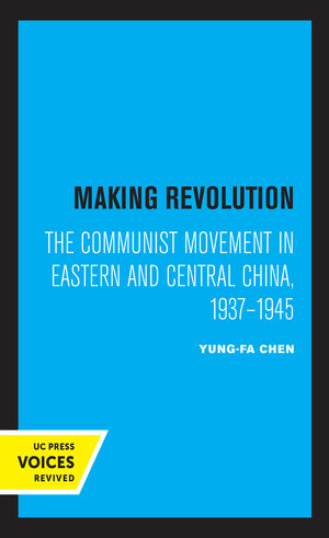 Making Revolution by Yung-fa Chen