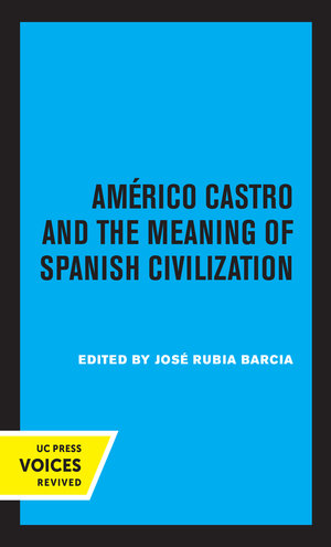 Americo Castro and the Meaning of Spanish Civilization by José R. Barcia, Selma Margaretten