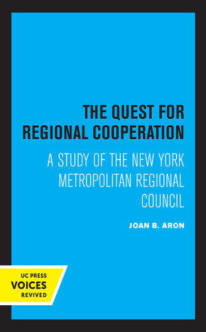 The Quest for Regional Cooperation by Joan B. Aron