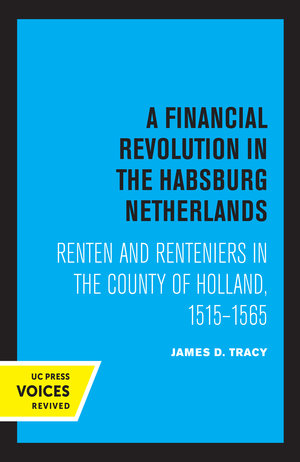 A Financial Revolution in the Habsburg Netherlands by James D. Tracy