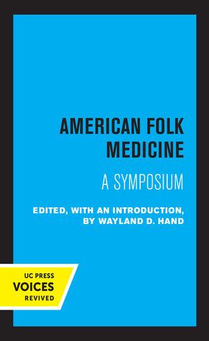 American Folk Medicine by Wayland D. Hand
