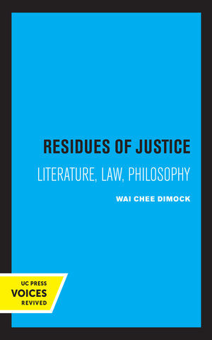 Residues of Justice by Wai Chee Dimock