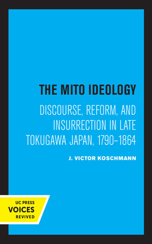 The Mito Ideology by J. Victor Koschmann
