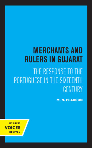 Merchants and Rulers in Gujarat by M. N. Pearson