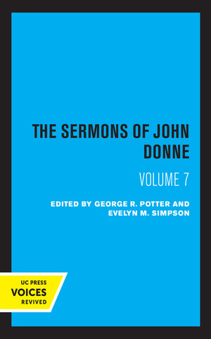 The Sermons of John Donne, Volume VII by John Donne, Evelyn M. Simpson, George R. Potter