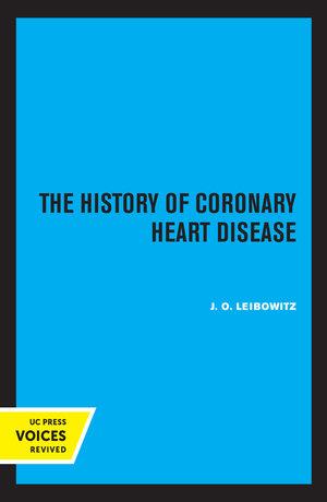 The History of Coronary Heart Disease by J. O. Leibowitz