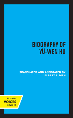 Biography of Yu-Wen Hu by Albert E. Dien