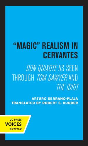 Magic Realism in Cervantes by Arturo Serrano-Plaja