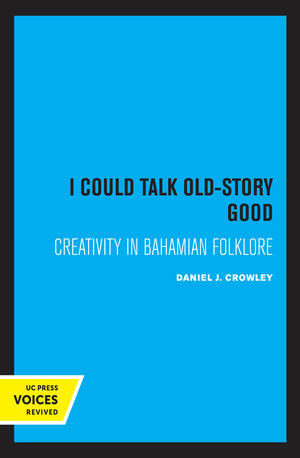 I Could Talk Old-Story Good by Daniel J. Crowley