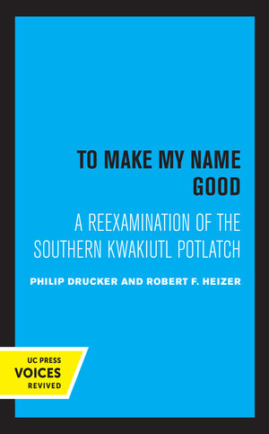 To Make my Name Good by Drucker Philip, Robert F. Heizer