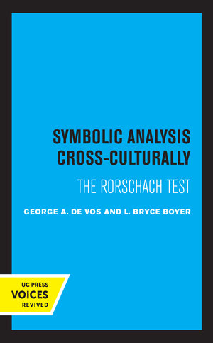 Symbolic Analysis Cross-Culturally by George A. De Vos, L. Bryce Boyer