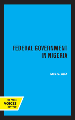 Federal Government in Nigeria by Eme O. Awa