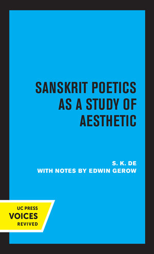 Sanskrit Poetics as a Study of Aesthetic by S. K. De