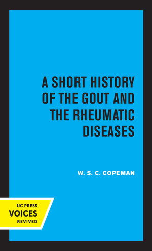 A Short History of the Gout and the Rheumatic Diseases by W.S.C. Copeman