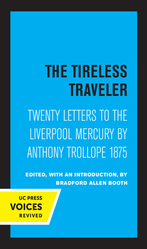 The Tireless Traveler by Anthony Trollope, Bradford Allen Booth