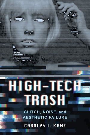 High-Tech Trash by Carolyn L. Kane