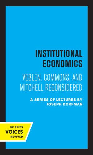 Institutional Economics by C. E. Ayres, Neil W. Chamberlain, Joseph Dorfman, R. A. Gordon