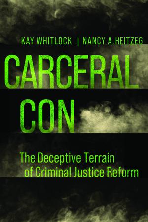 Carceral Con by Kay Whitlock, Nancy A. Heitzeg