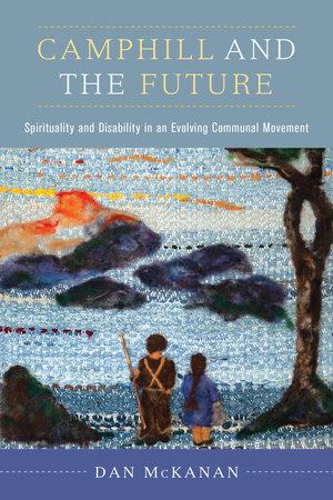 Camphill and the Future by Dan McKanan