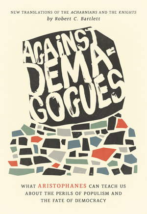 Against Demagogues by Robert C. Bartlett
