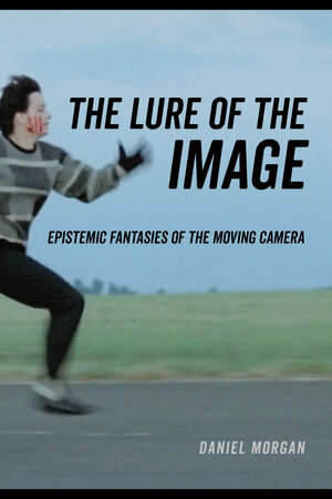 The Lure of the Image by Daniel Morgan